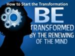 how to start the transformation