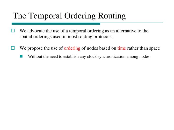 The Temporal Ordering Routing