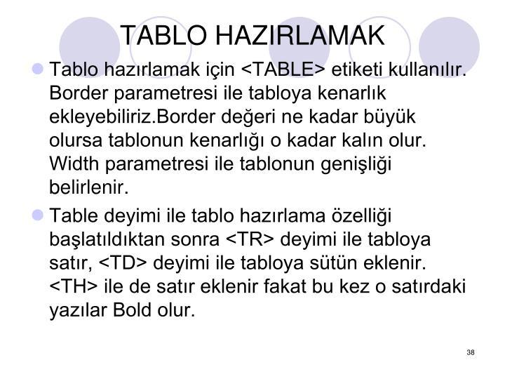 TABLO HAZIRLAMAK