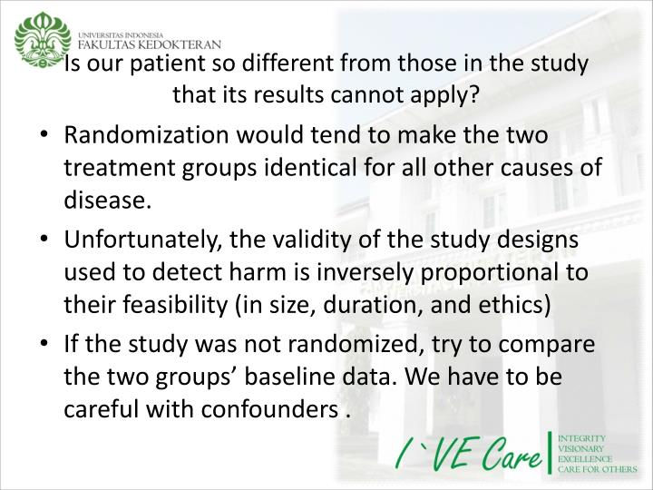 Is our patient so different from those in the study that its results cannot apply?