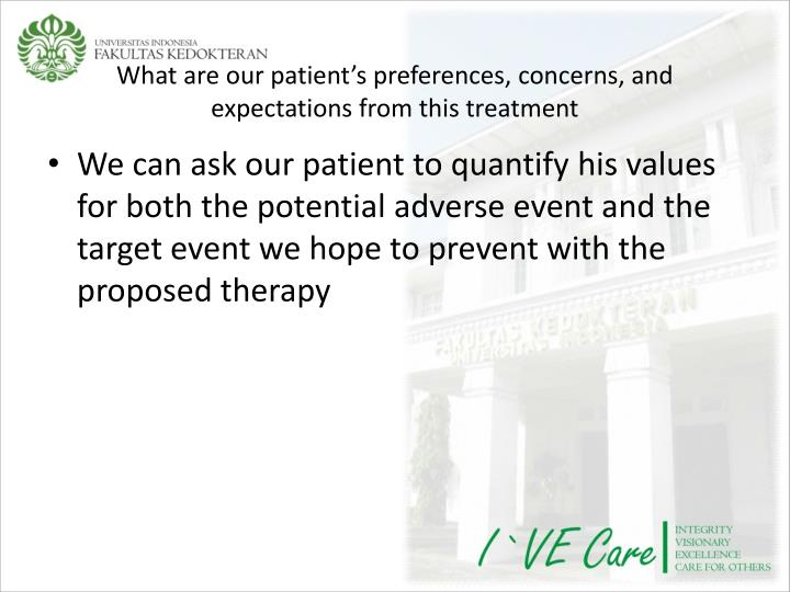 What are our patient's preferences, concerns, and expectations from this treatment