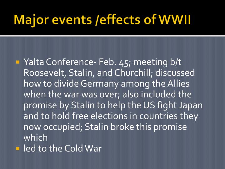 Major events /effects of WWII