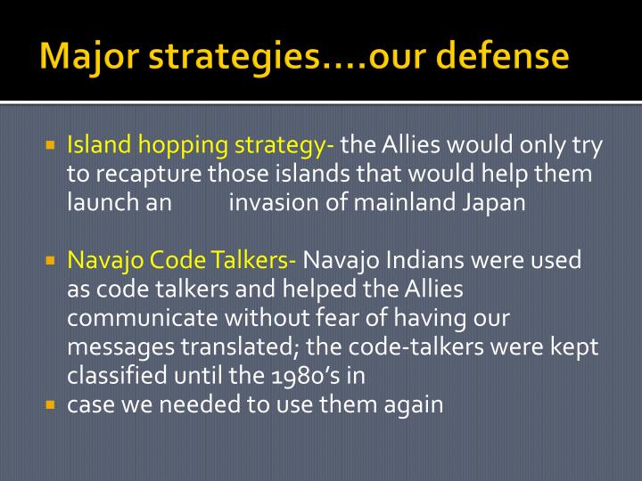 Major strategies….our defense