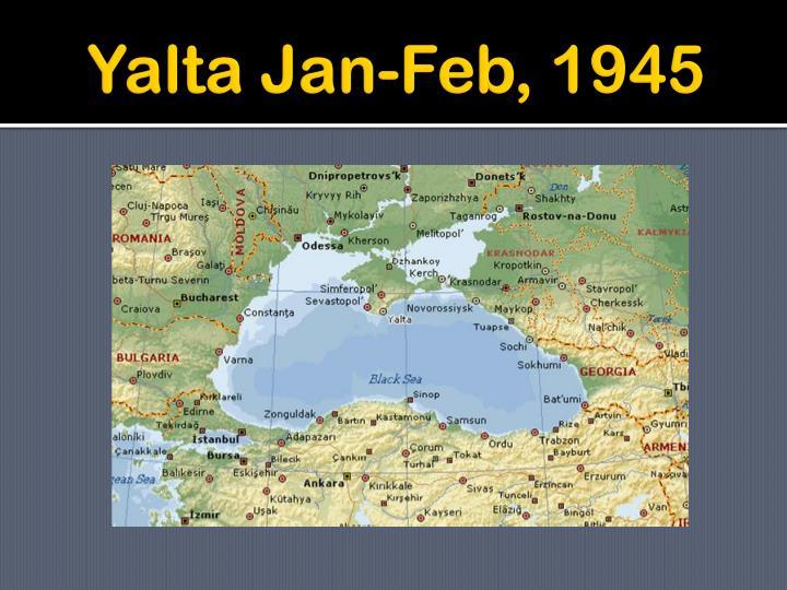 Yalta Jan-Feb, 1945