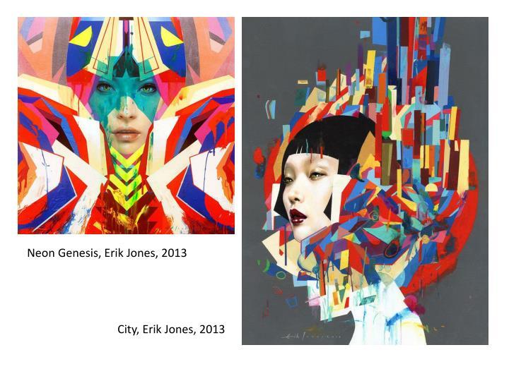 Neon Genesis, Erik Jones, 2013