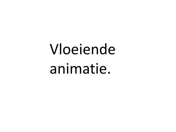 Vloeiende animatie.