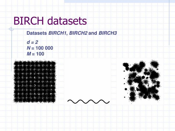 BIRCH datasets