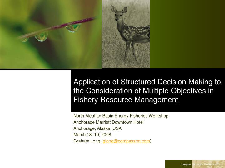 Application of Structured Decision Making to the Consideration of Multiple Objectives in Fishery Res...