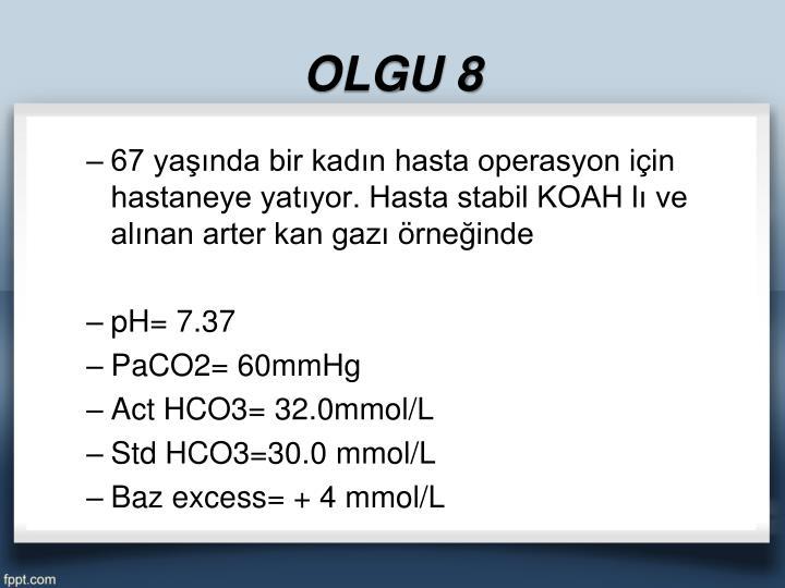 OLGU 8