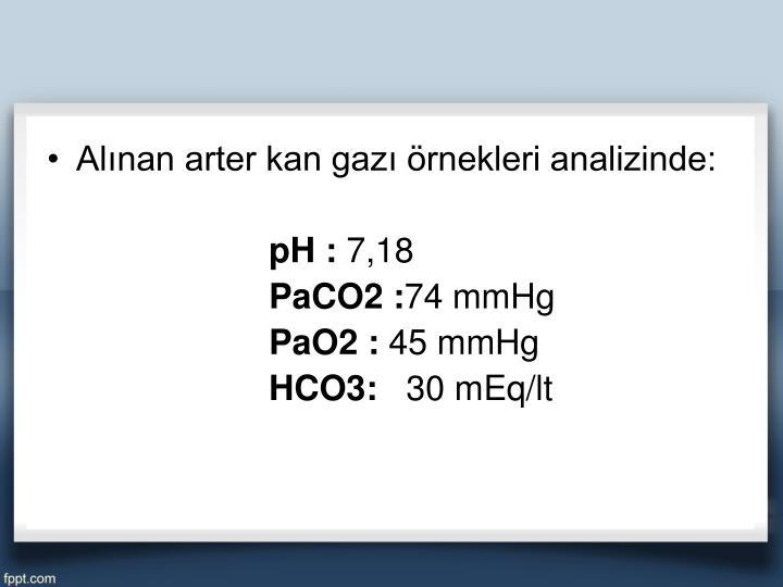 Alınan arter kan gazı örnekleri analizinde:
