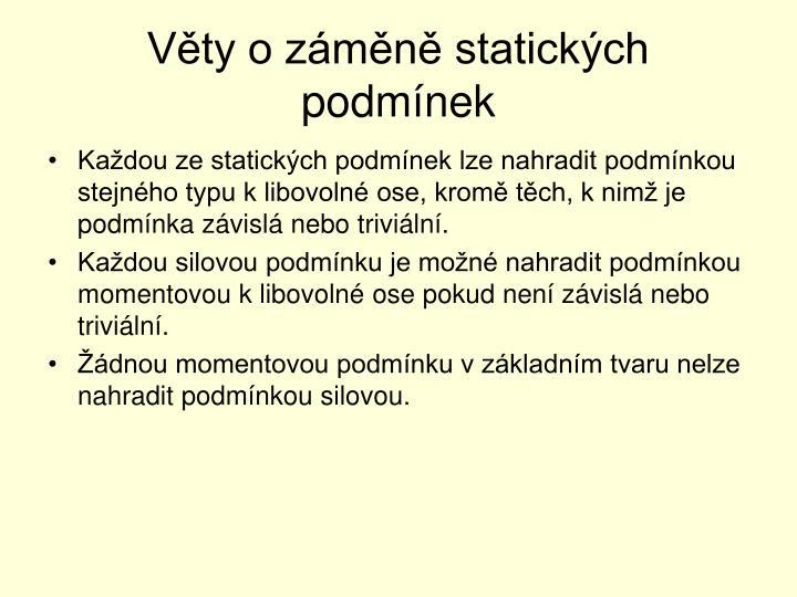 Věty o záměně statických podmínek