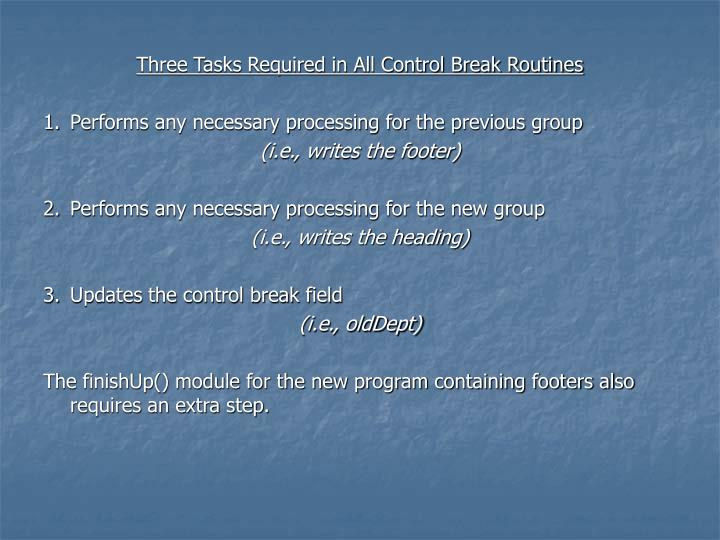 Three Tasks Required in All Control Break Routines