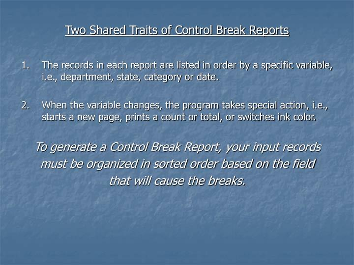 Two Shared Traits of Control Break Reports