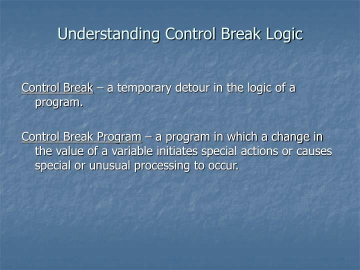 Understanding Control Break Logic