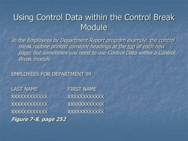 Using Control Data within the Control Break Module