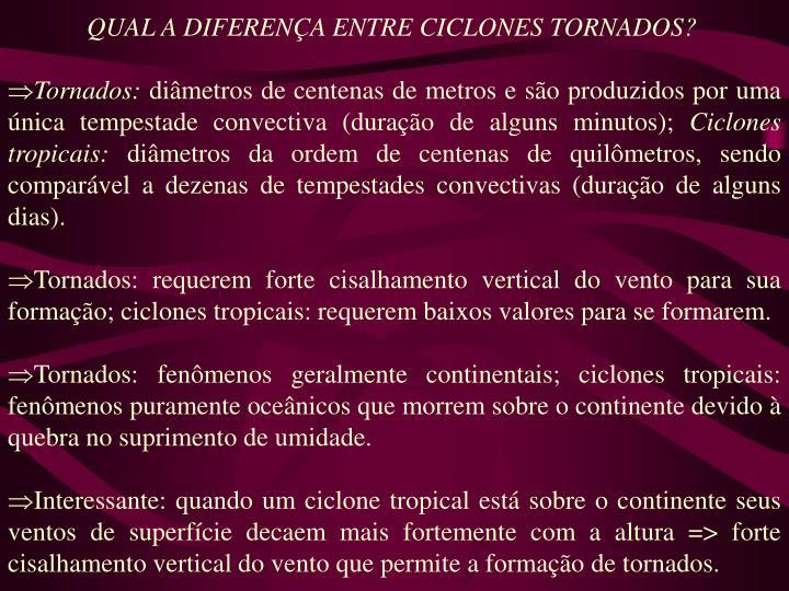 QUAL A DIFERENÇA ENTRE CICLONES TORNADOS?