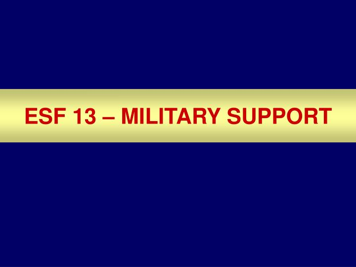 ESF 13 – MILITARY SUPPORT