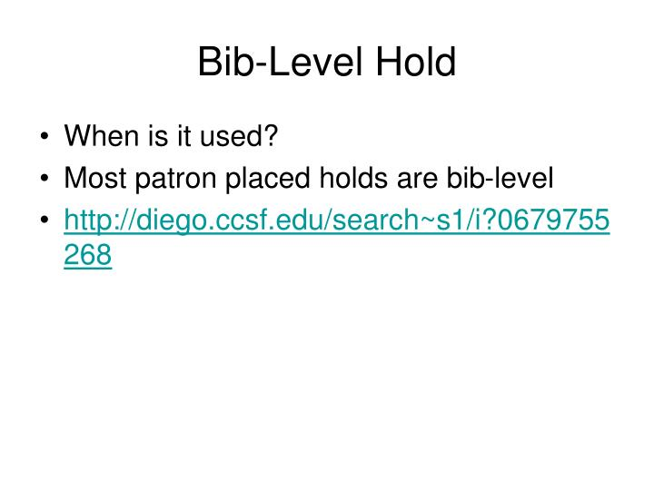 Bib-Level Hold