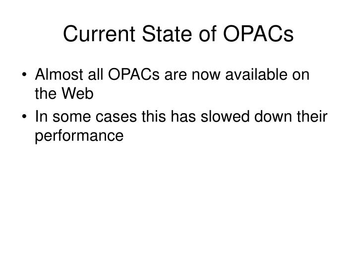 Current State of OPACs