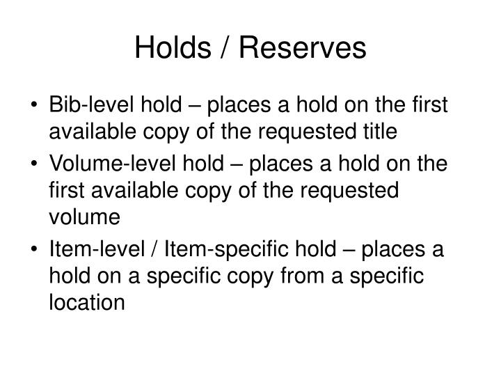 Holds / Reserves
