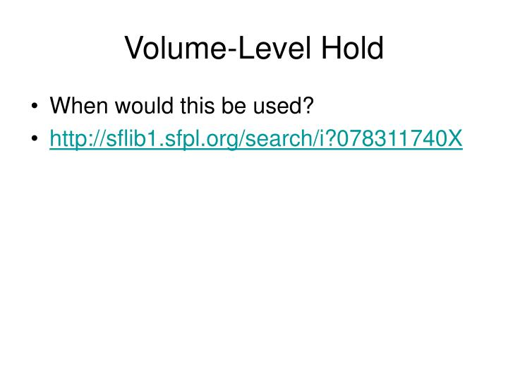 Volume-Level Hold
