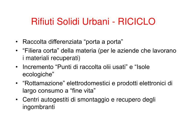 Rifiuti Solidi Urbani - RICICLO
