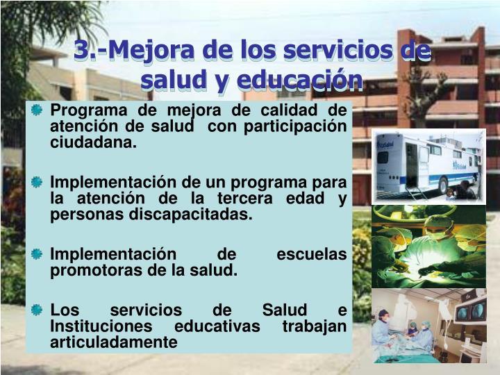 3.-Mejora de los servicios de salud y educación