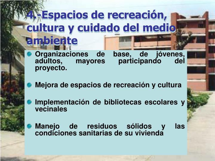 4.-Espacios de recreación, cultura y cuidado del medio ambiente