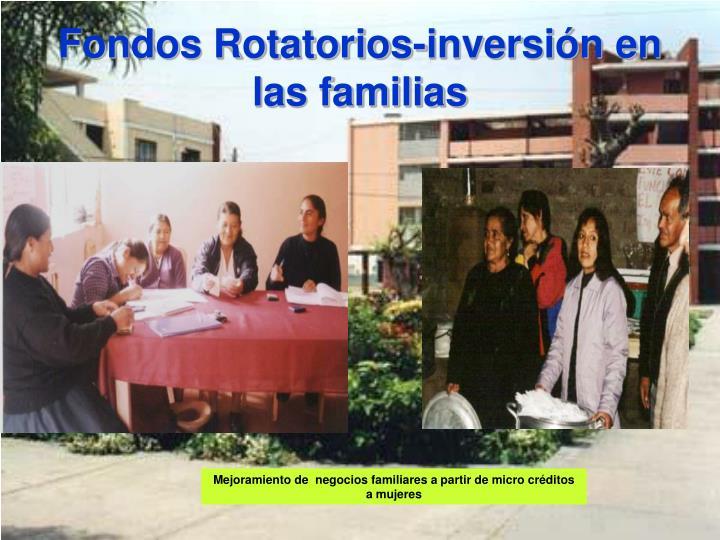 Fondos Rotatorios-inversión en las familias