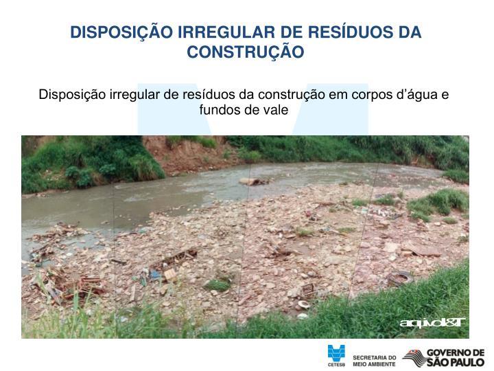 DISPOSIÇÃO IRREGULAR DE RESÍDUOS DA CONSTRUÇÃO