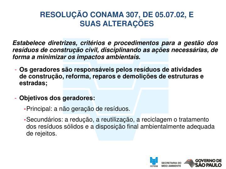 RESOLUÇÃO CONAMA 307, DE 05.07.02, E SUAS ALTERAÇÕES