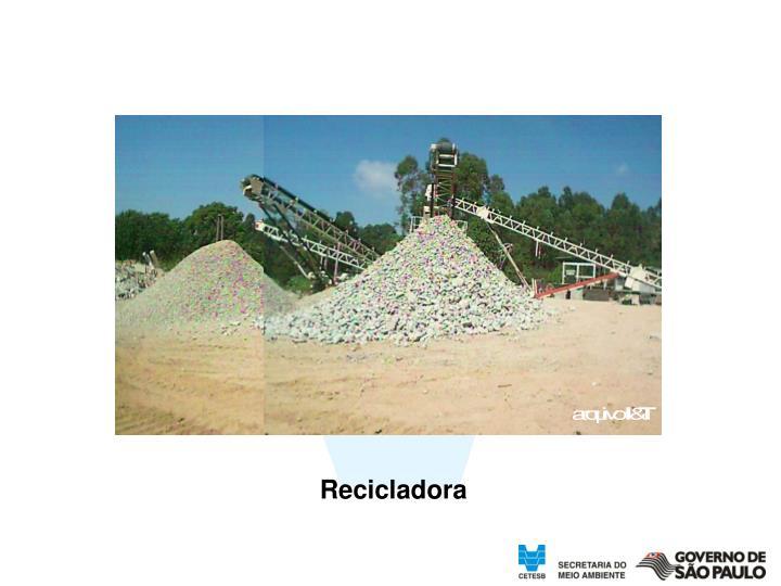 Recicladora