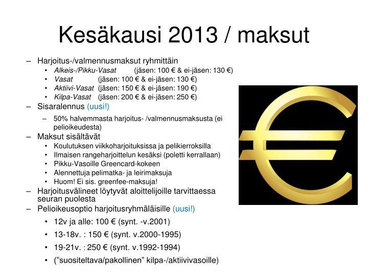 Kesäkausi 2013 / maksut