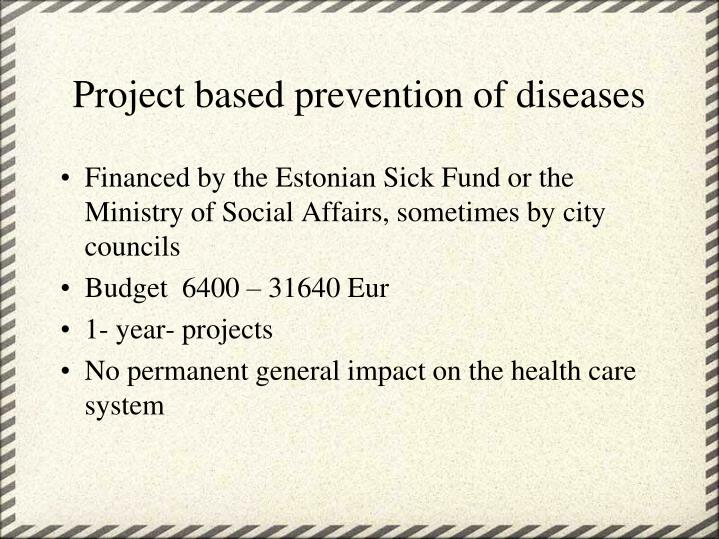 Project based prevention of diseases