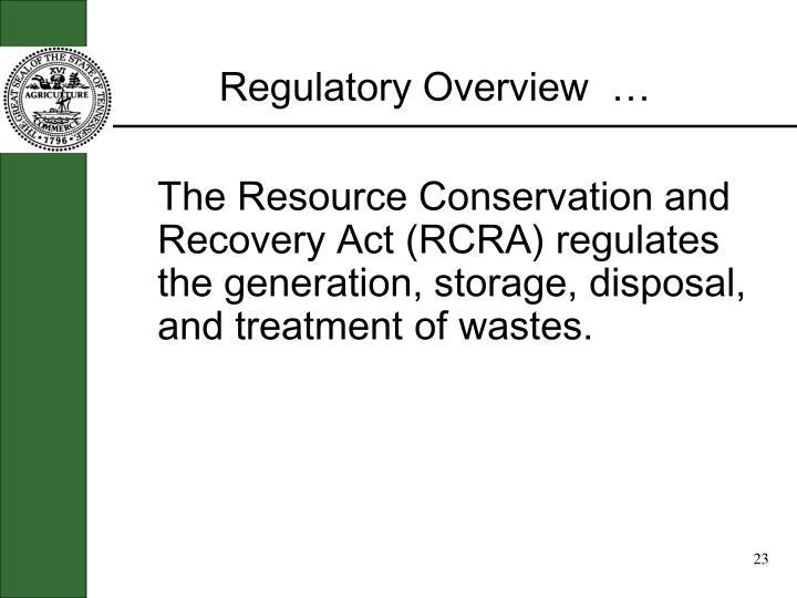 Regulatory Overview  …