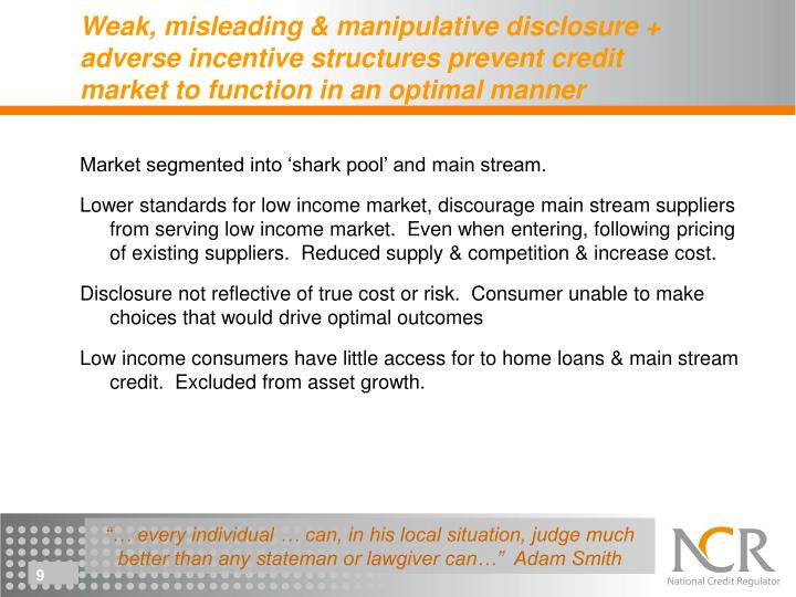 Weak, misleading & manipulative disclosure + adverse incentive structures prevent credit market to function in an optimal manner