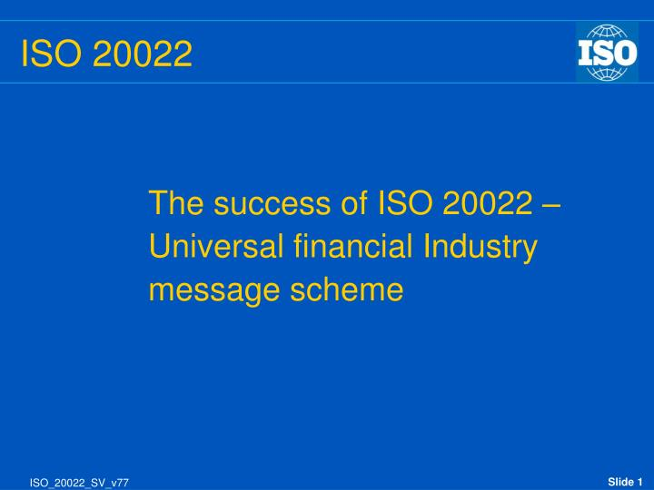 The success of ISO 20022 –