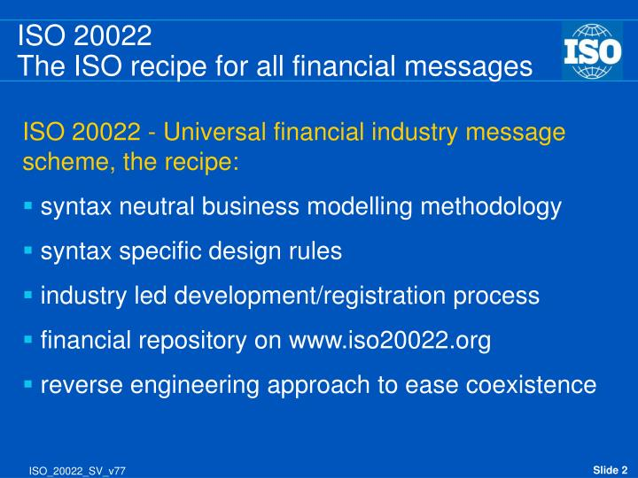 Iso 20022 the iso recipe for all financial messages