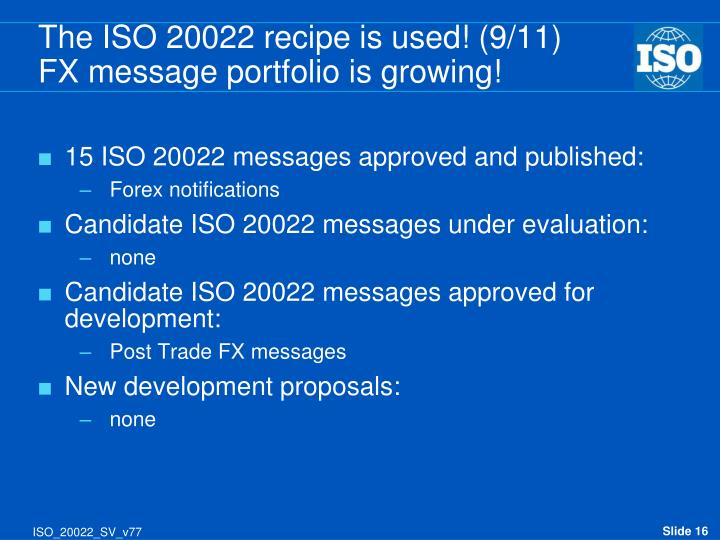 The ISO 20022 recipe is used! (9/11)