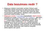 data bozulmas nedir