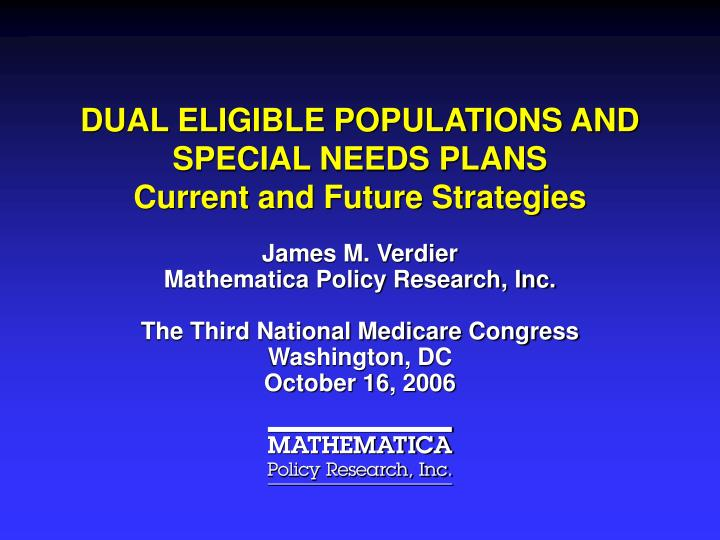 DUAL ELIGIBLE POPULATIONS AND SPECIAL NEEDS PLANS