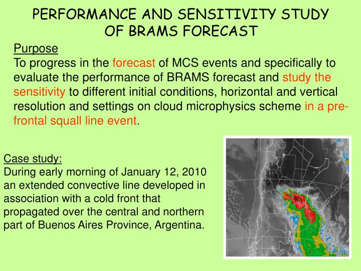 PERFORMANCE AND SENSITIVITY STUDY OF BRAMS FORECAST