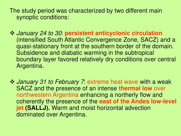 The study period was characterized by two different main synoptic conditions: