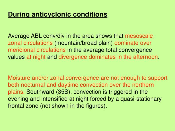 During anticyclonic conditions