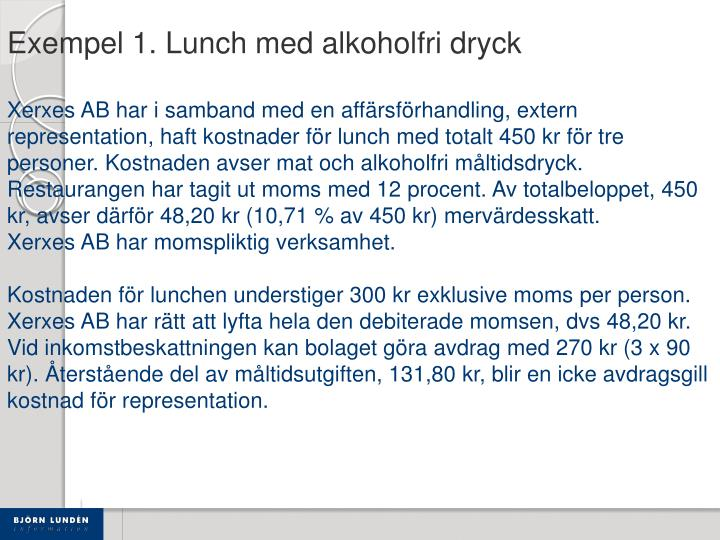 Exempel 1. Lunch med alkoholfri dryck
