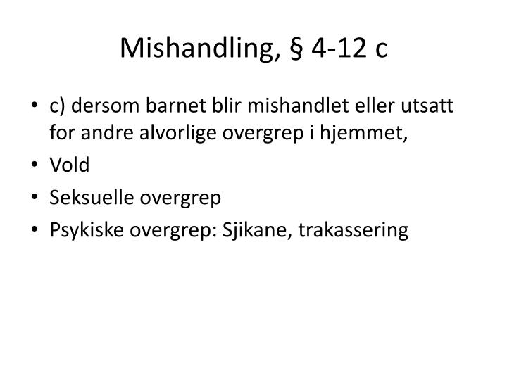 Mishandling, § 4-12 c