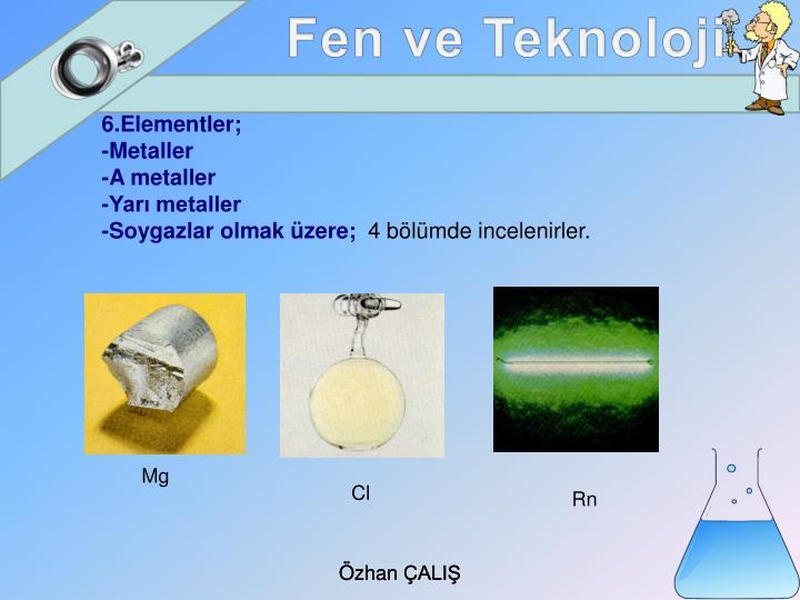 6.Elementler;