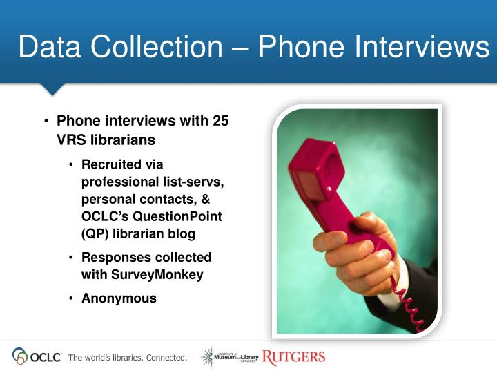 Data Collection – Phone Interviews