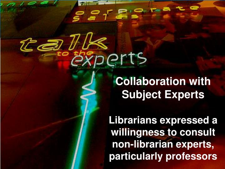 Collaboration with Subject Experts