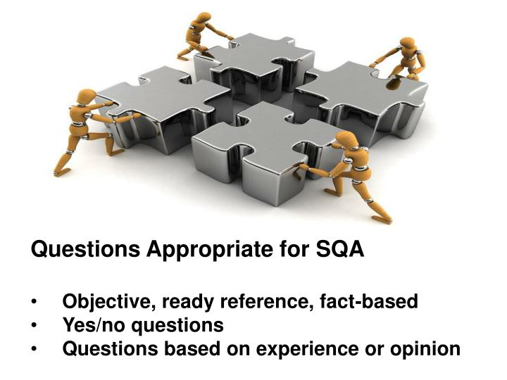 Questions Appropriate for SQA
